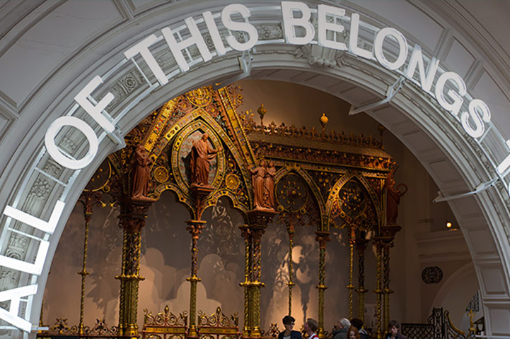 2015 Victoria & Albert Museum: ALL OF THIS BELONGS TO YOU