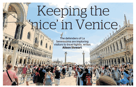 The Sydney Morning Herald, 27.10.2017: Keeping The 'nice' In Venice; The Melbourne Age Traveller: Saving Venice From Giant Cruise Ships: Loved To Death?