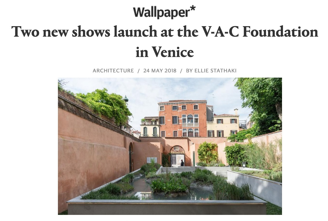 Wallpaper, 24.05.18: Two New Shows Launch At The V-A-C Foundation In Venice